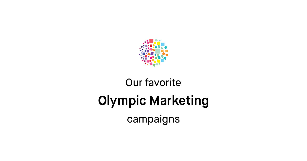 Our Favourite Olympic Marketing Campaigns